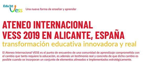 Ateneo Internacional VESS 2019: transformación educativa innovadora y real