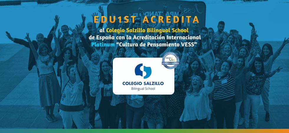 Edu1st otorga la acreditación Platinum al Colegio Salzillo Bilingual School en la construcción de una Cultura de Pensamiento VESS